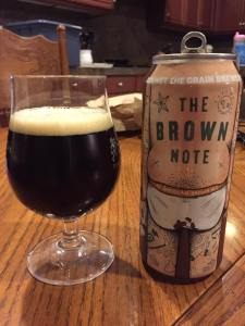 The Brown Note is a really tasty brown ale, despite the can design. Just drink with your eyes closed and pretend you never saw the skidmarks.