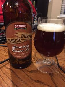 Lumber Buster Brown from Strike Brewing Company. I can't wait until they're in the area!